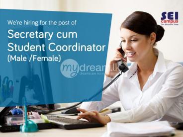 Secretary cum  Student Coordinator  (Male /Female)