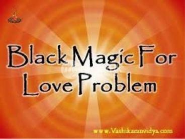 Black Magic Love Spells that work (vashikaran mantra specialists)+27630762551