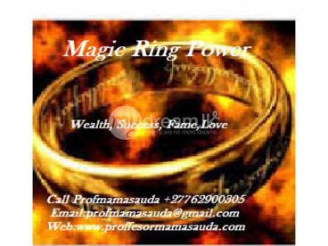 Magic Ring For Wealth,Success,Love and Power call mama +27762900305