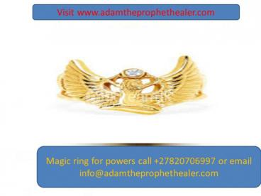 get magic ring for power and solving all your problems call adam +27820706997